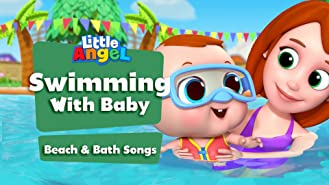 Swimming With Baby Beach & Bath Songs - Little Angel