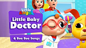 Little Baby Doctor & Boo Boo Songs - Little Angel