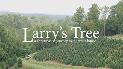Larry's Tree: A Christmas Journey to the White House
