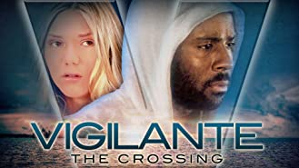 Vigilante: The Crossing