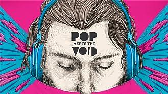 Pop Meets the Void