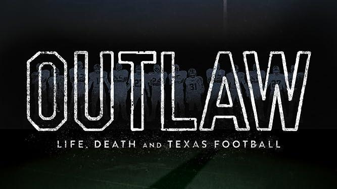 Outlaw: Life Death and Texas Football