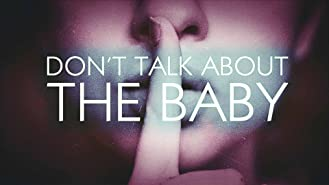 Don't Talk About the Baby