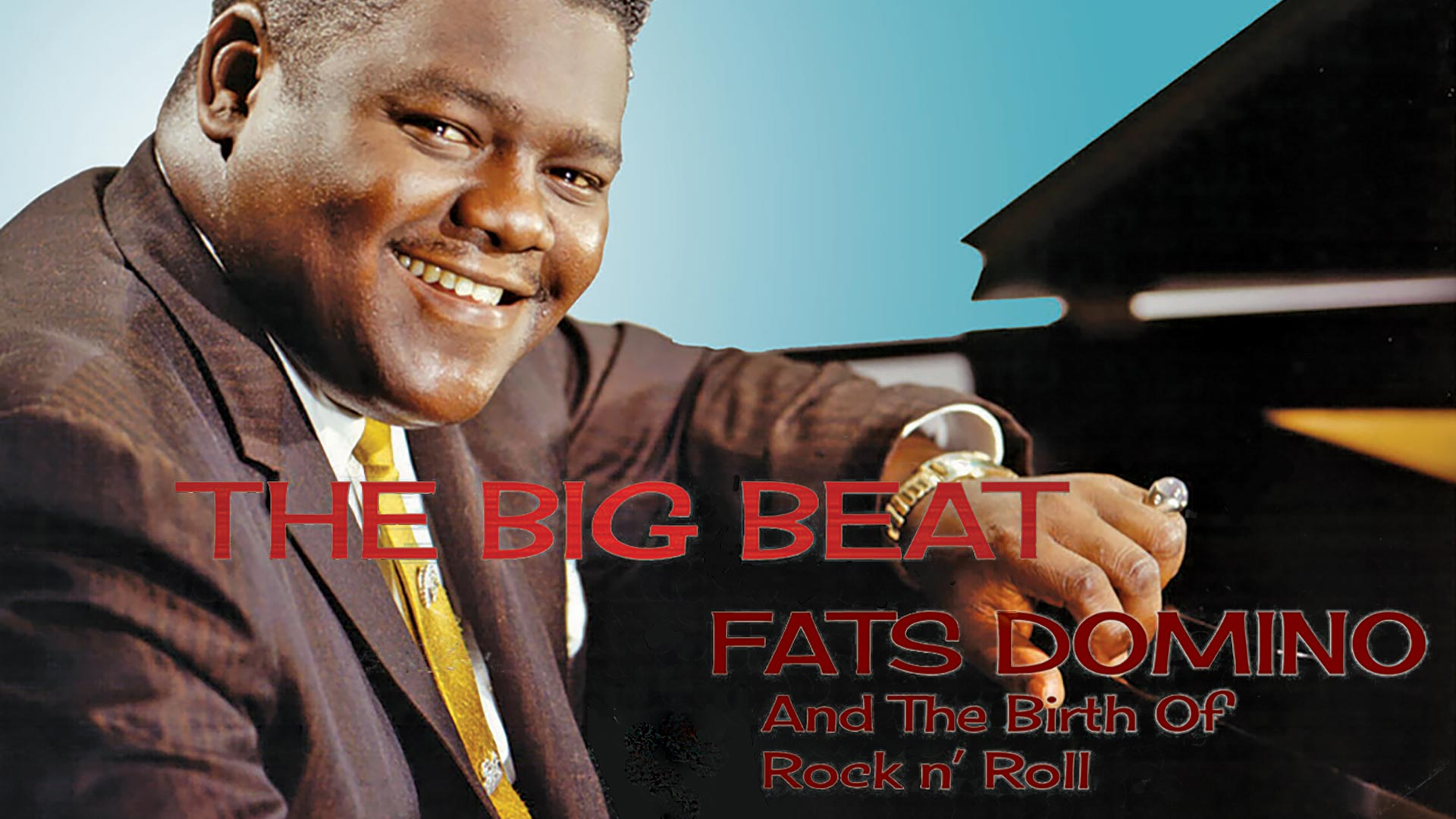 Fats Domino - The Big Beat: Fats Domino And The Birth Of Rock N Roll