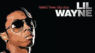 Lil Wayne - Takin Over Hip Hop