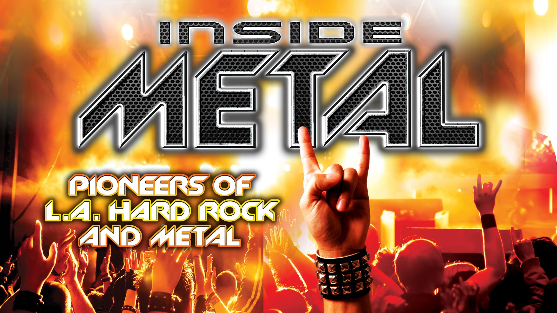 Inside Metal: Pioneers Of L.A. Hard Rock And Metal