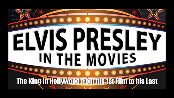 Elvis Presley - In The Movies: The King In Hollywood