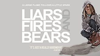 Liars, Fires And Bears