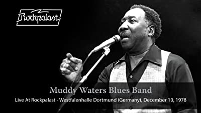 Muddy Waters Blues Band - Live At Rockpalast: Live At Westfalenhalle Dortmund, 12/10/78