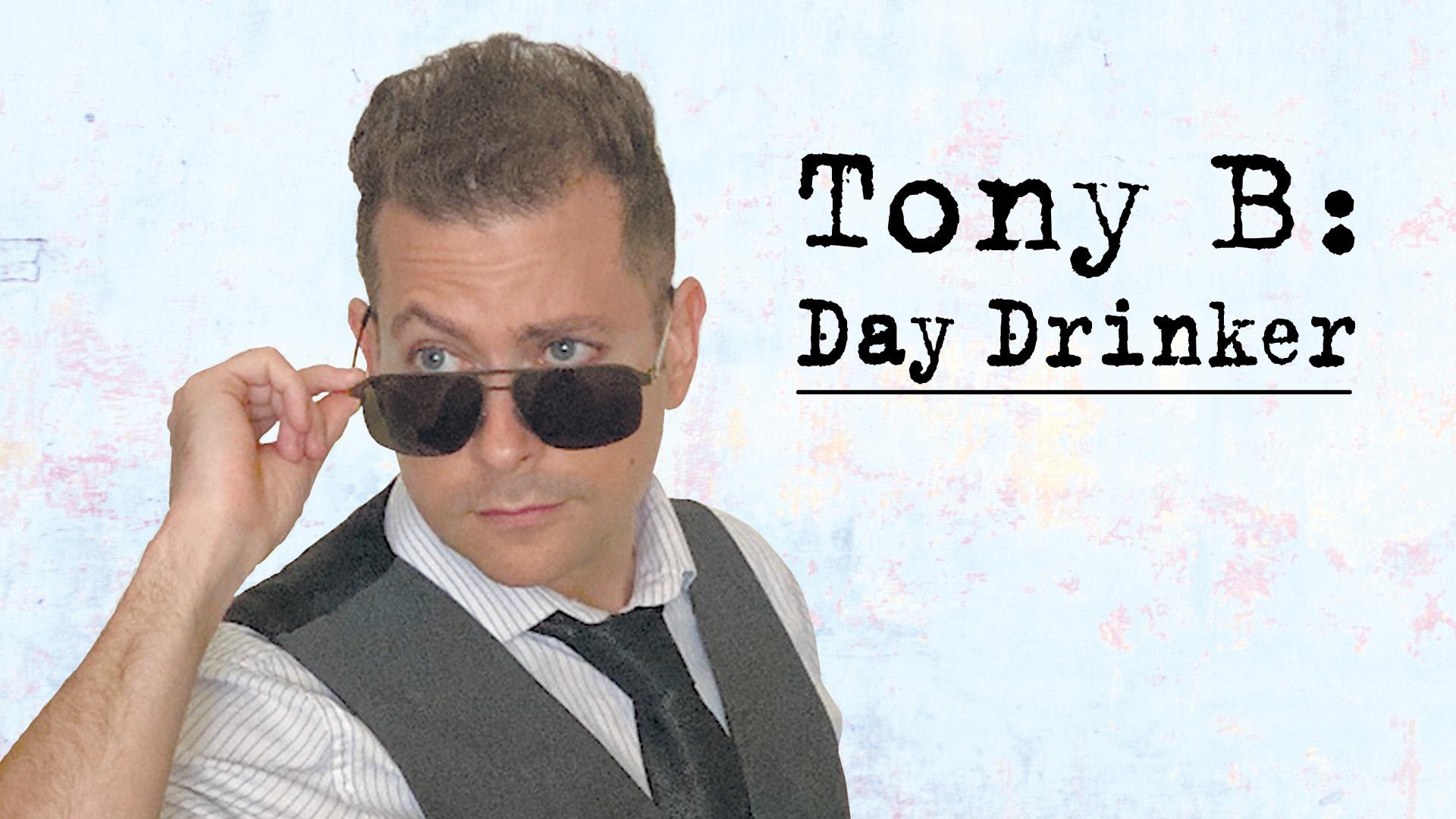 Tony B - Day Drinker