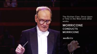 Morricone conducts Morricone : The Sicilian Clan, Once Upon a Time in the West