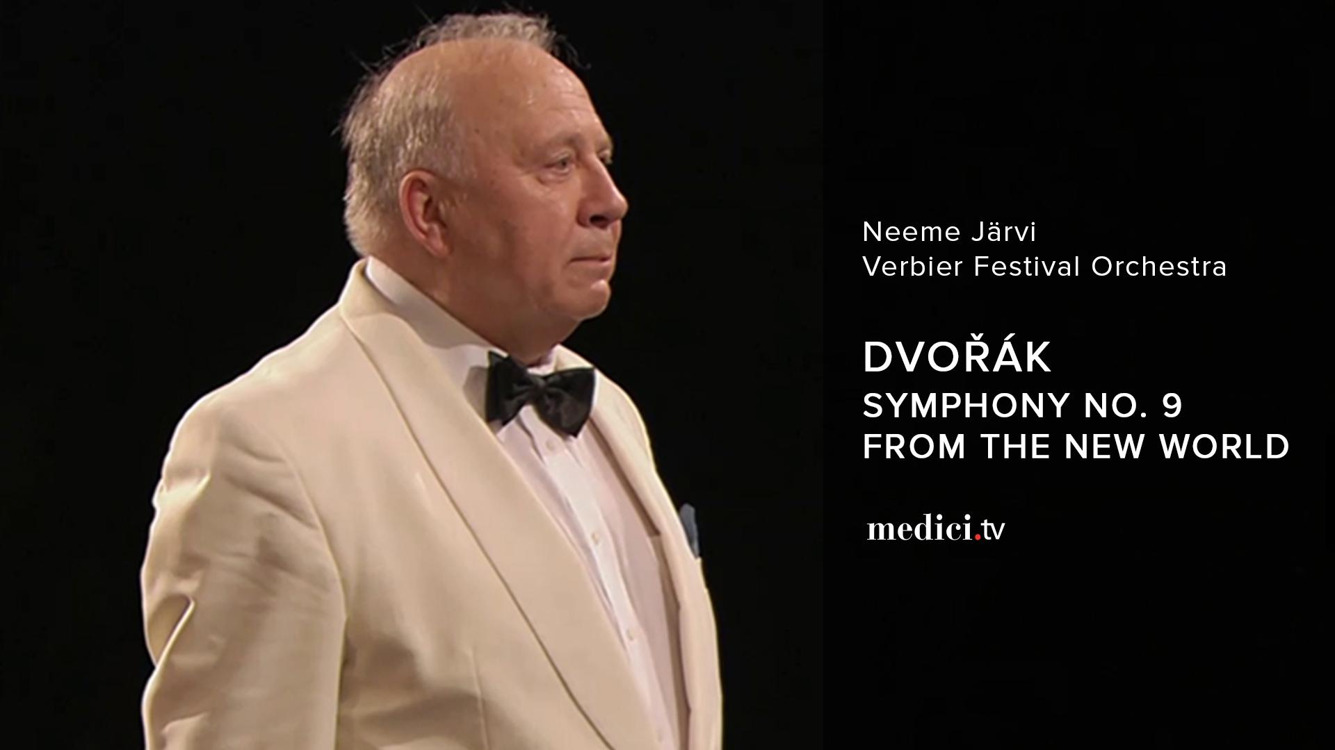 """Dvořák, Symphony No. 9 """"From the New World"""" - Neeme Järvi, Verbier Festival Orchestra"""
