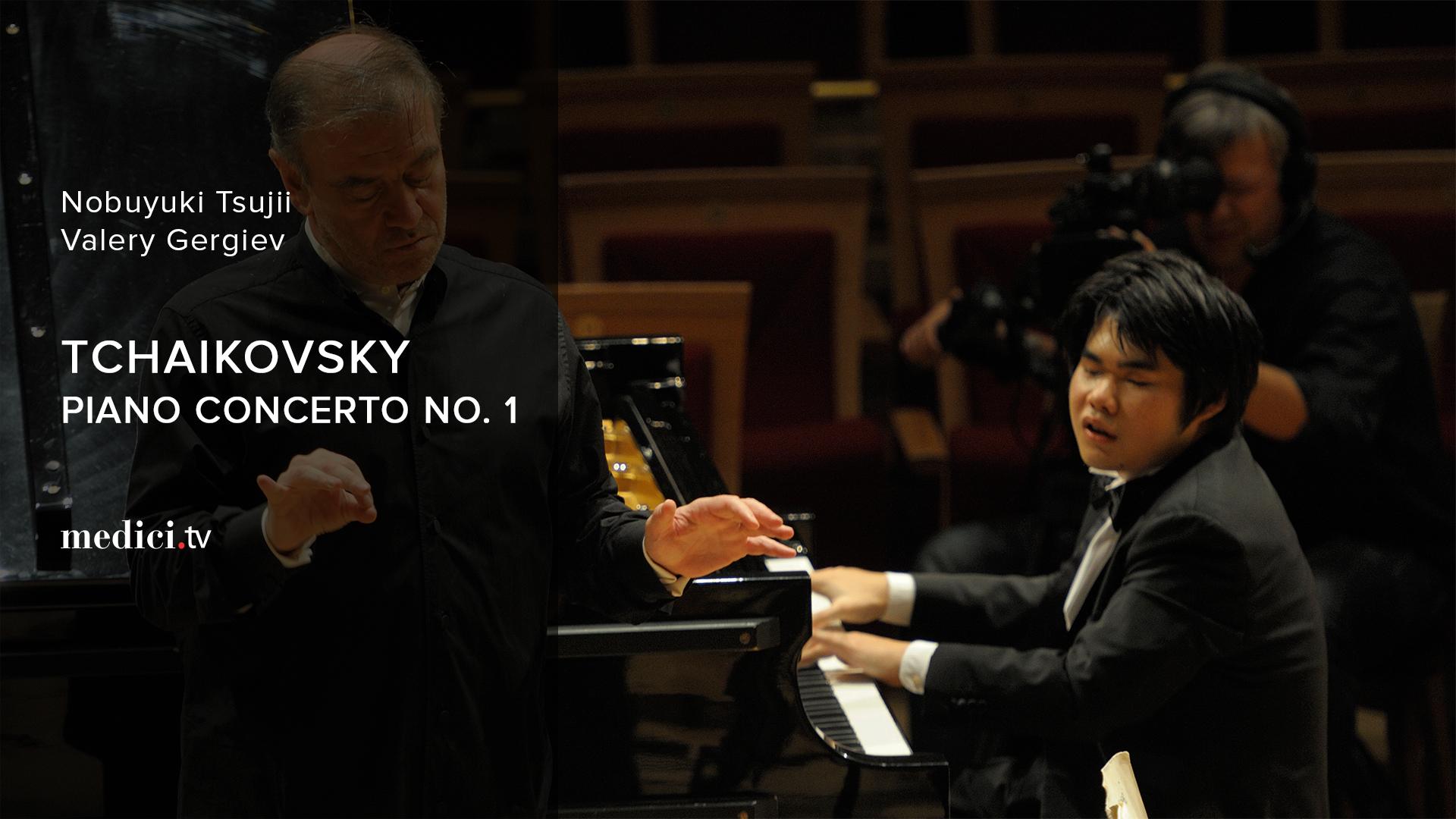 Tchaikovsky, Piano Concerto No. 1 - Nobuyuki Tsujii, Valery Gergiev - Mariinsky Theatre Orchestra