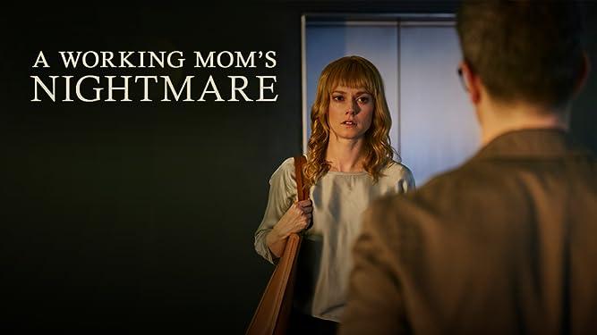 A Working Mom's Nightmare