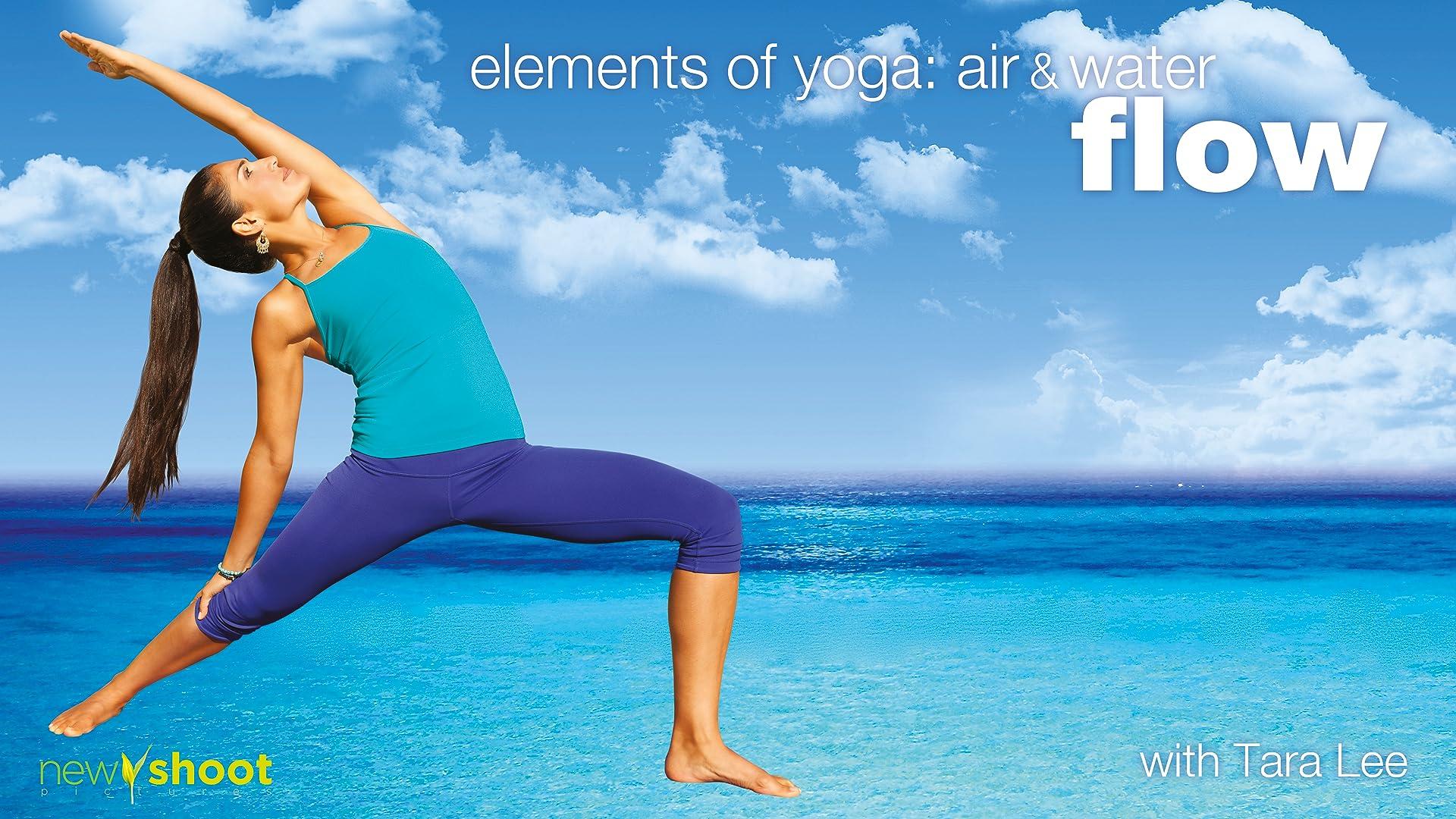 Flow Yoga: Elements of Yoga: Air & Water with Tara Lee