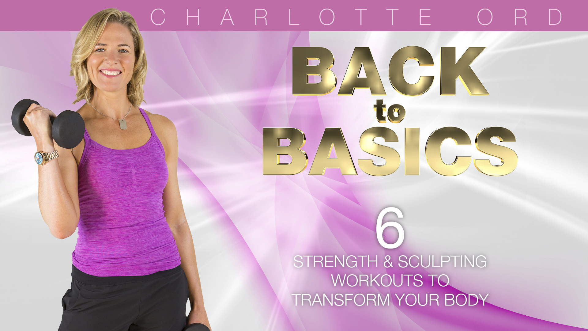 Back To Basics Fitness with Charlotte Ord