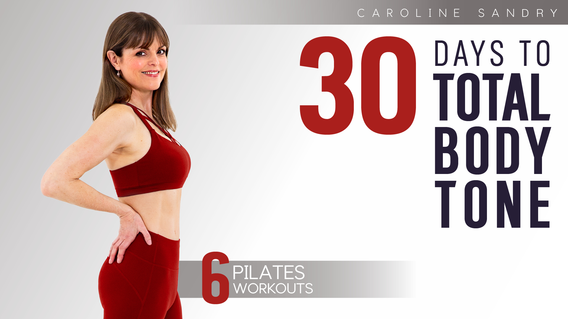 30 Days to Total Body Tone Pilates with Caroline Sandry