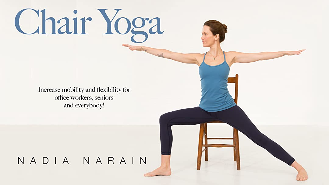 Watch Chair Yoga with Nadia Narain | Prime Video