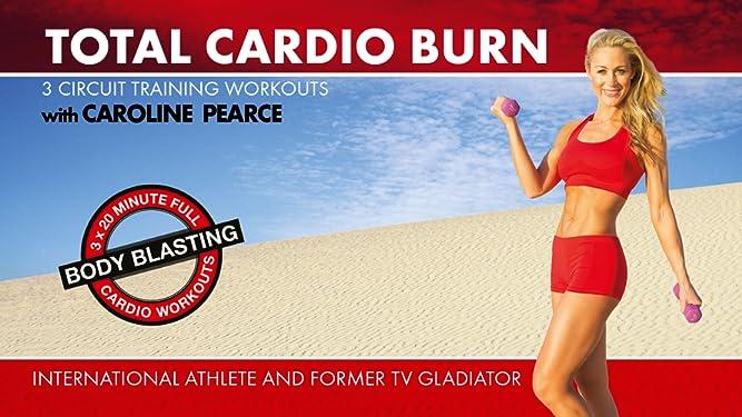 Total Cardio Burn (3 x Circuit Training Workouts) by Caroline Pearce