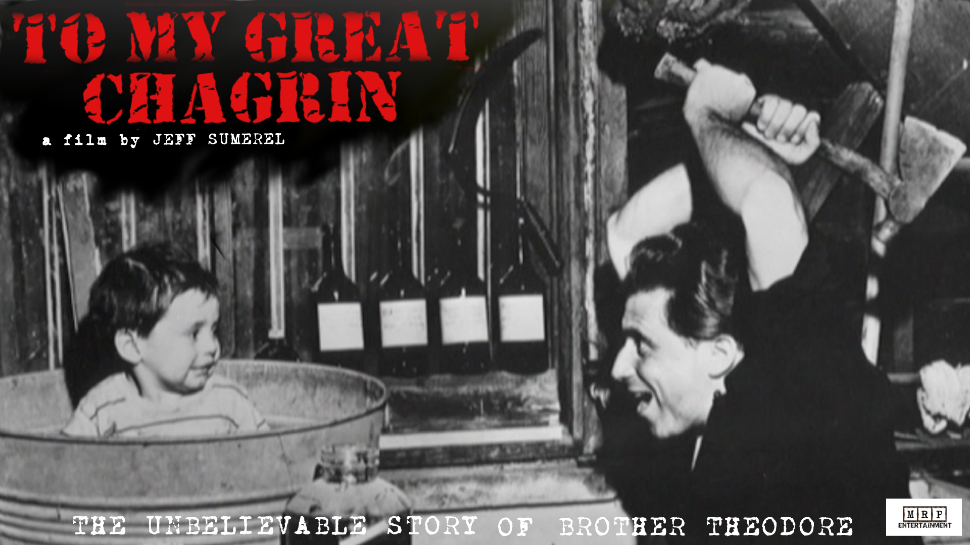 To My Great Chagrin: The Unbelievable Story of Brother Theodore