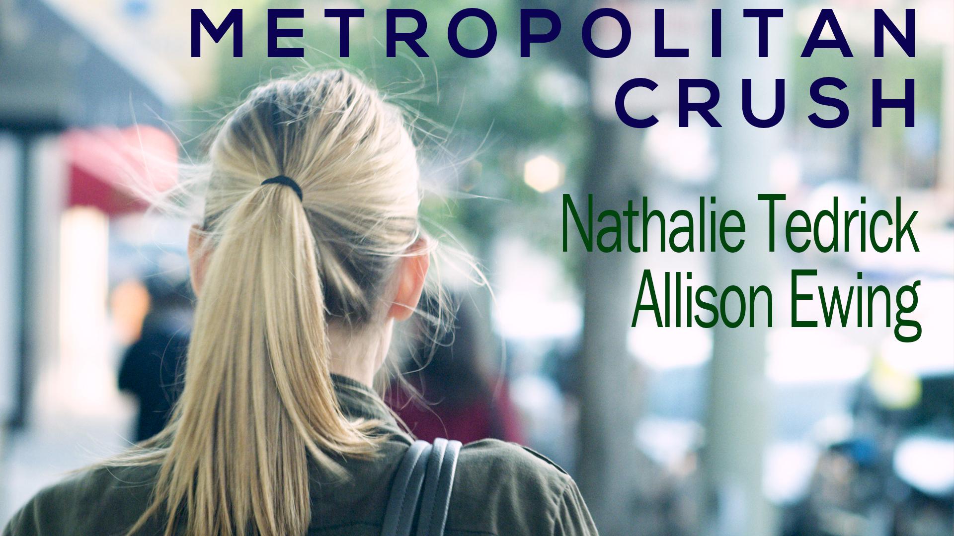 Metropolitan Crush (Short Film)
