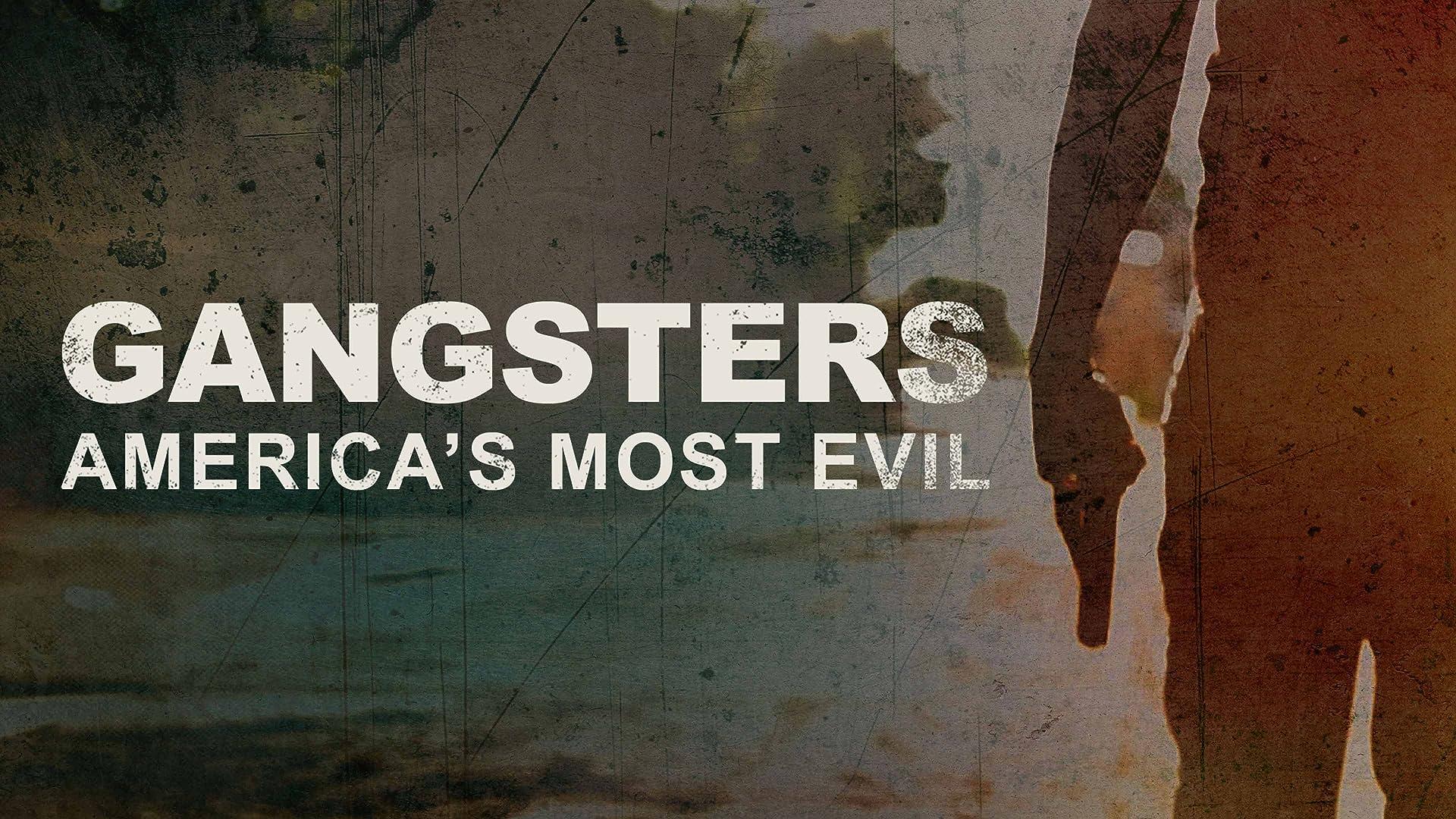Gangsters: America's Most Evil, Season 1