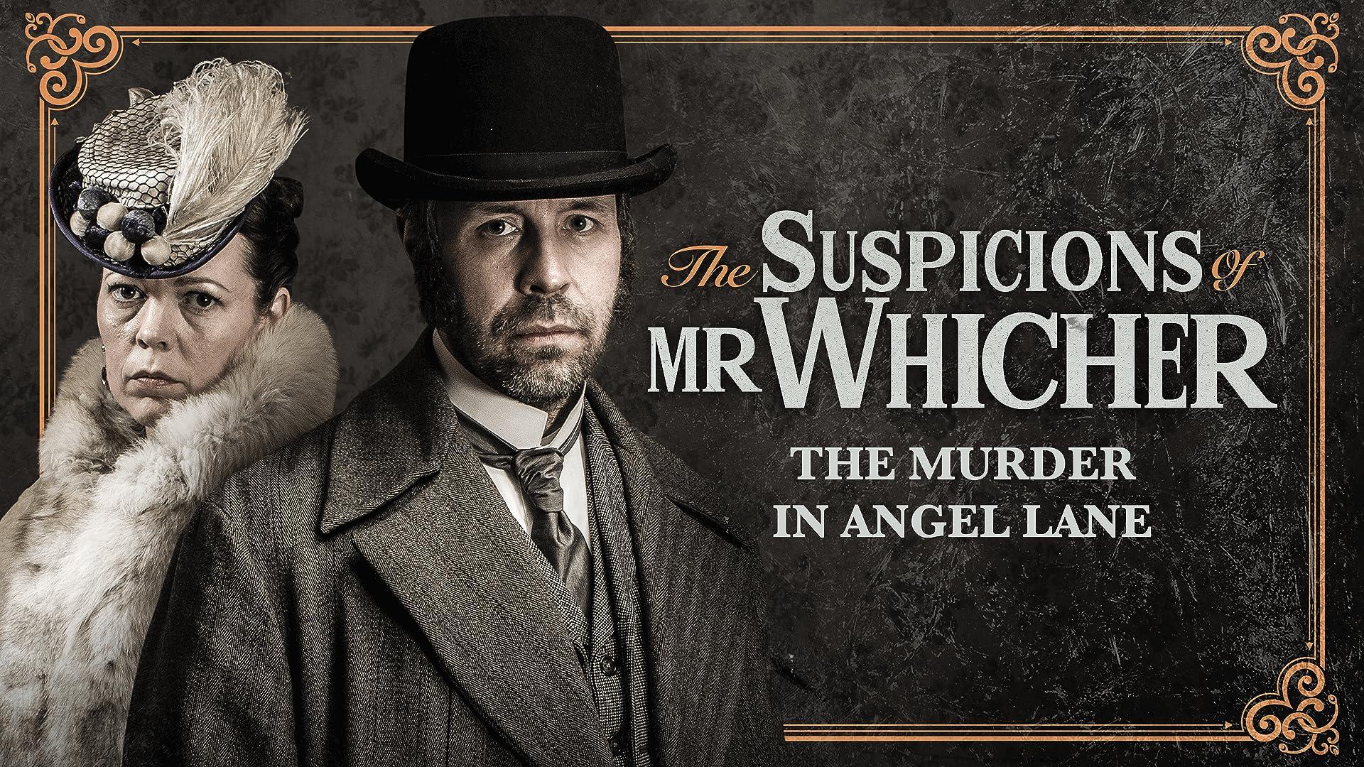 The Suspicions Of Mr. Whicher: The Murder on Angel Lane