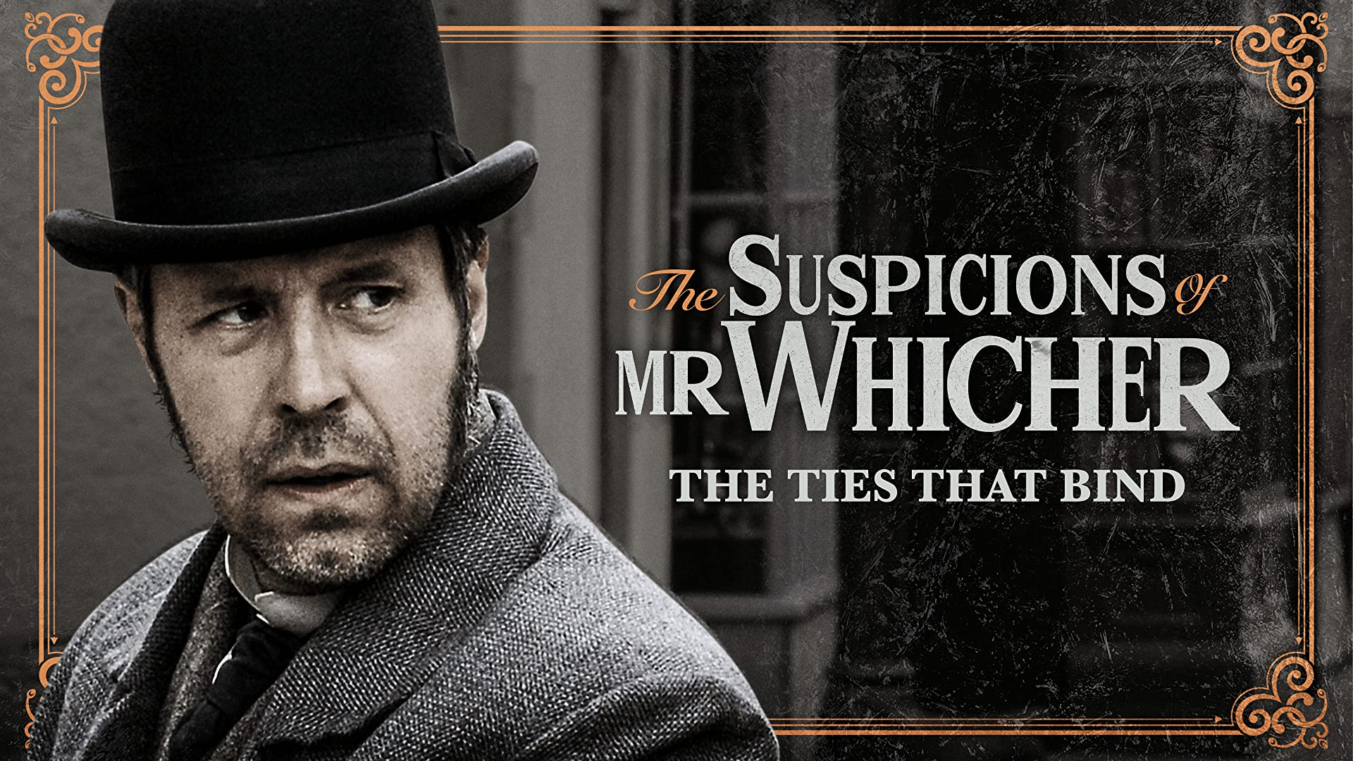 The Suspicions Of Mr. Whicher: The Ties That Bind