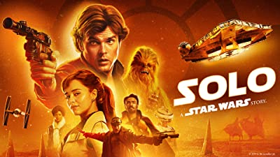 Solo: A Star Wars Story (Theatrical Version)