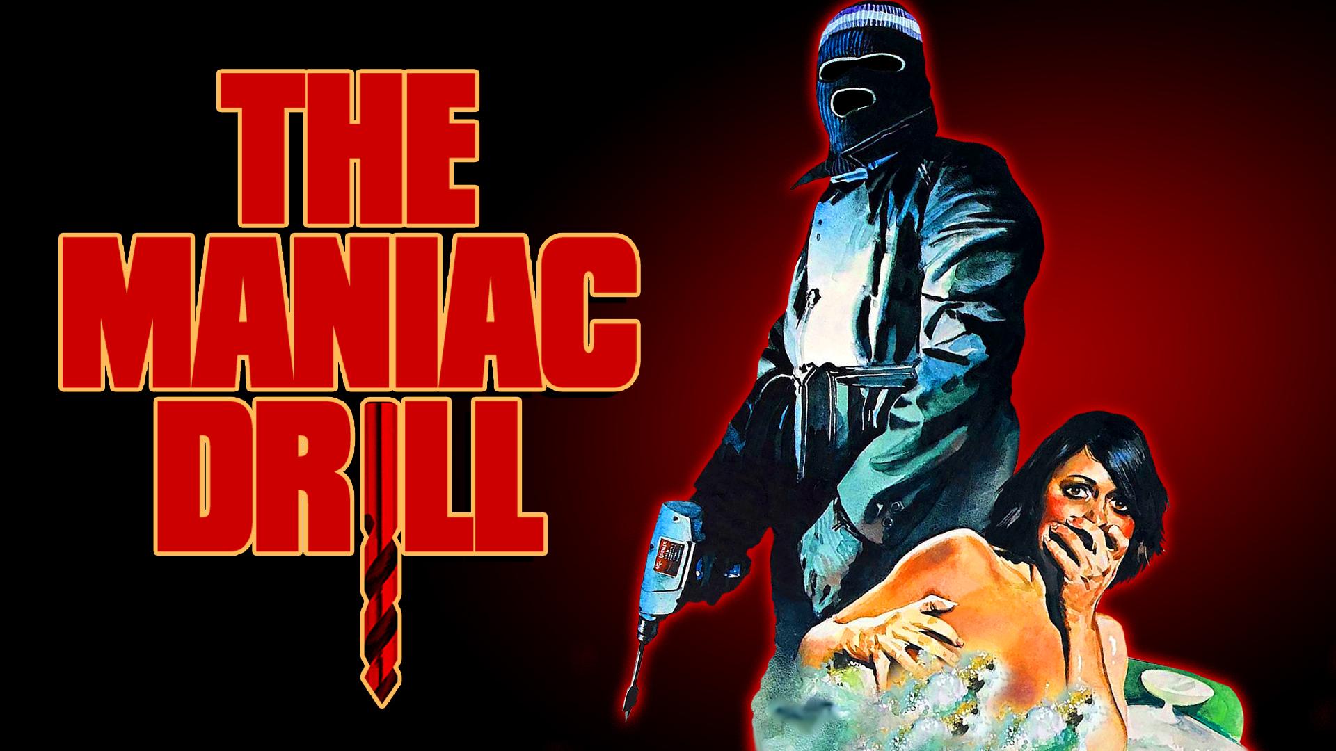 The Maniac Drill