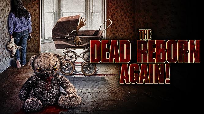 The Dead Reborn Again!