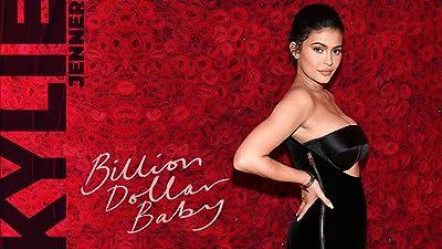 Kylie Jenner: Billion Dollar Baby