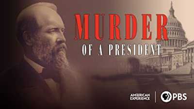 American Experience: Murder of a President