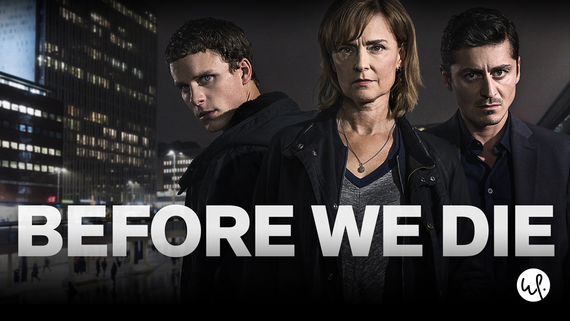 Before We Die: Season 1