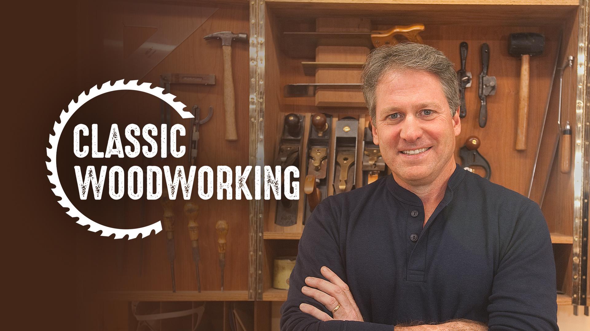 Classic Woodworking: Season 1