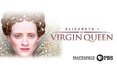 Masterpiece: Elizabeth I - The Virgin Queen