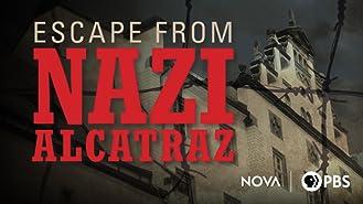 Escape from Nazi Alcatraz