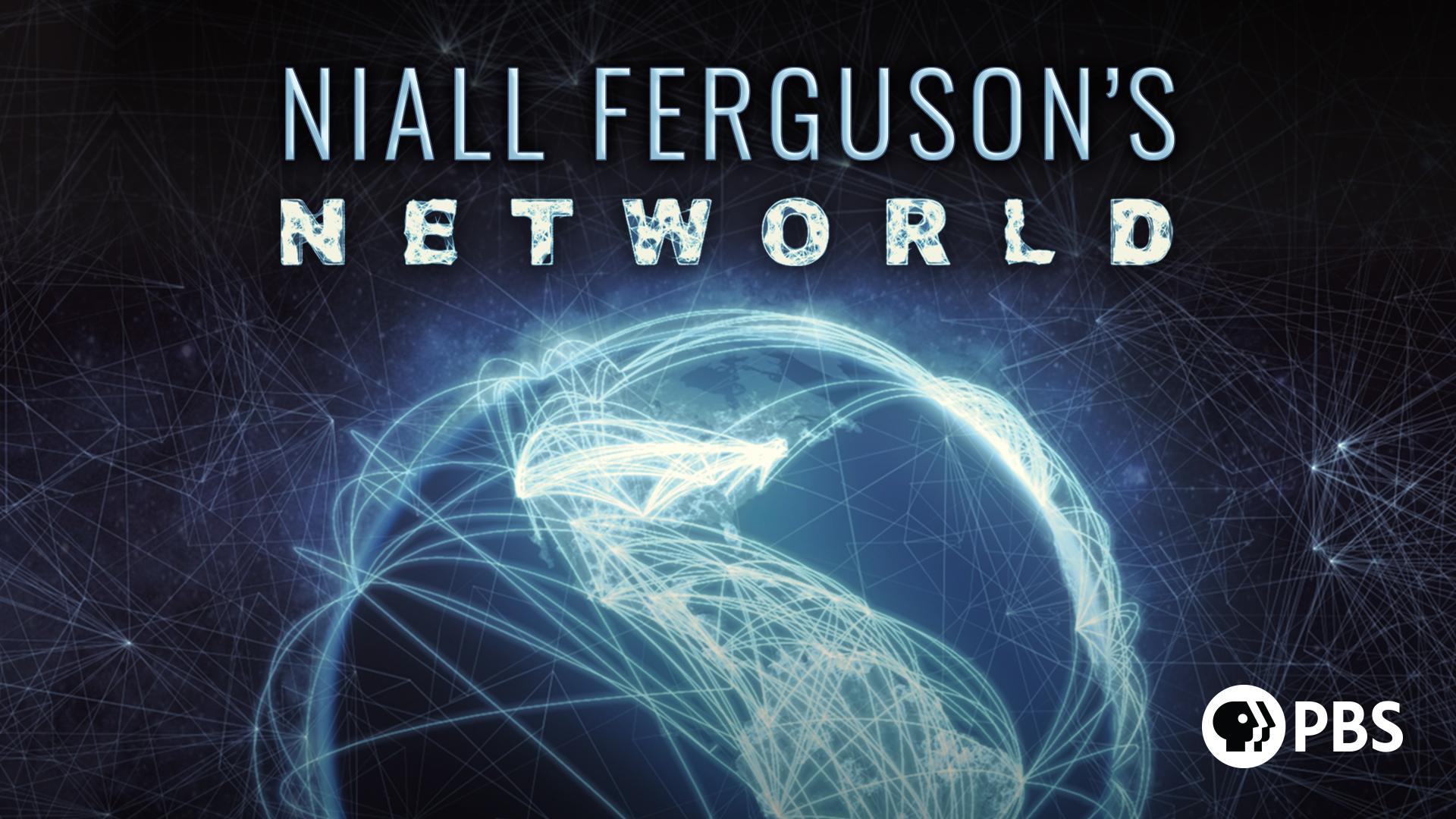Niall Ferguson's Networld: Season 1
