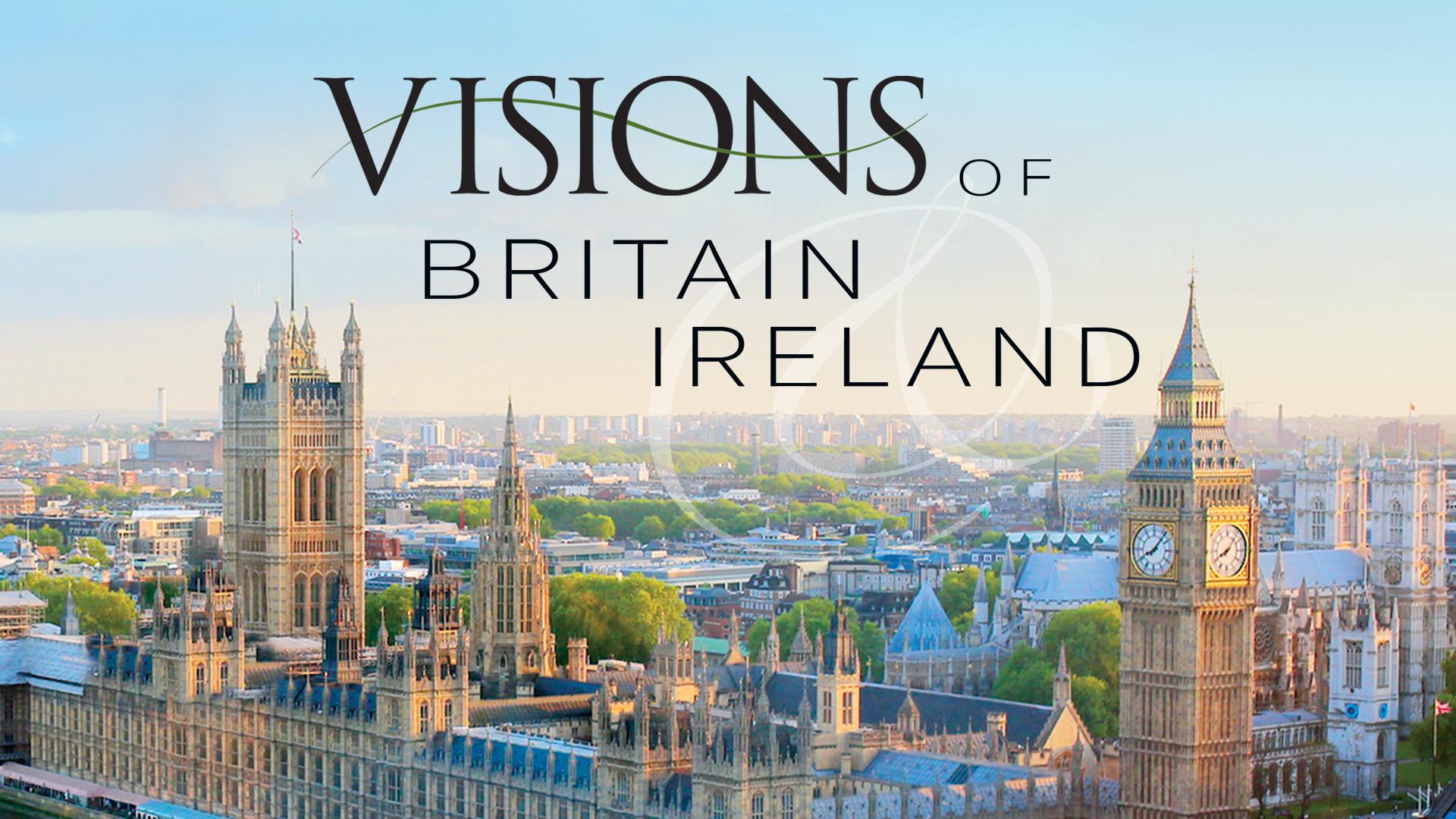 Visions of Britain and Ireland Season 1