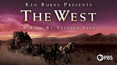 The West: A Film by Stephen Ives and Presented by Ken Burns