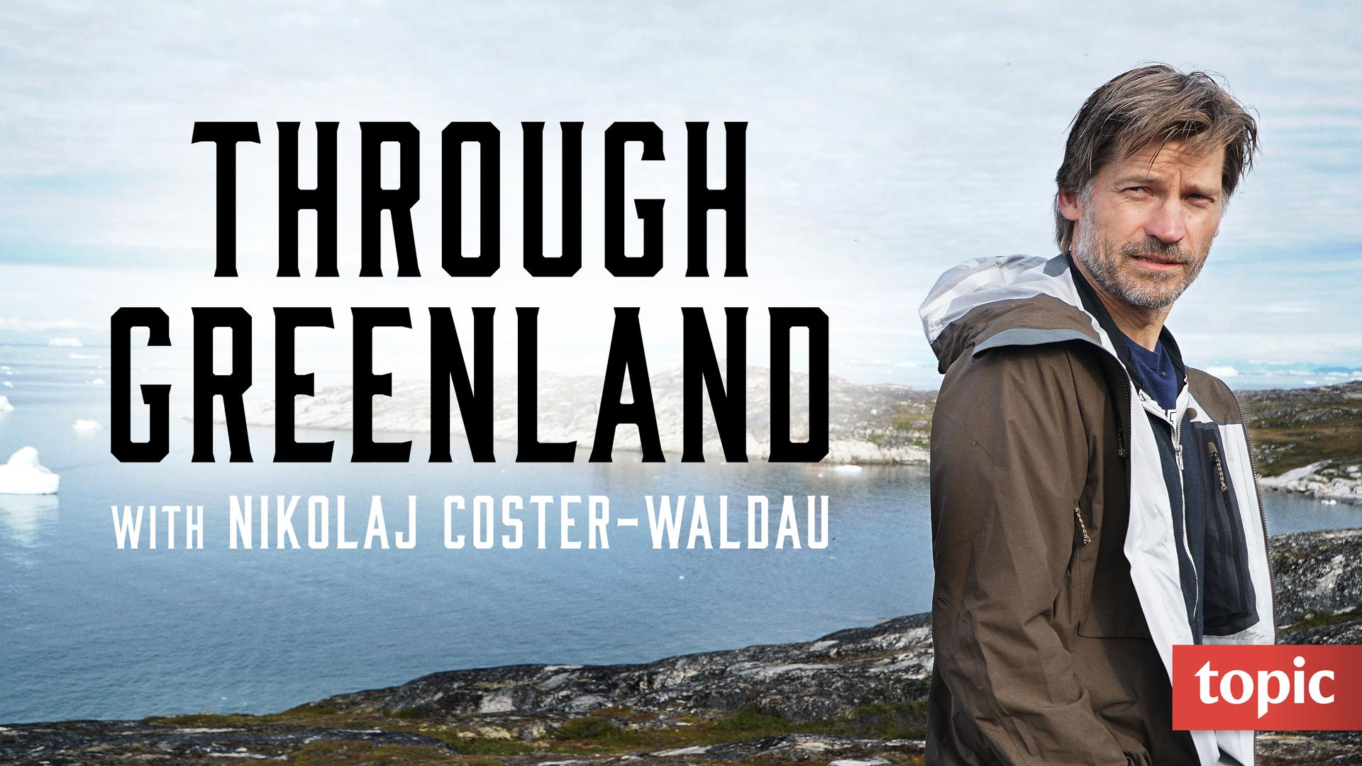 Through Greenland - With Nikolaj Coster-Waldau Season 1