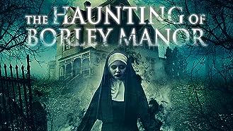The Haunting of Borley Manor