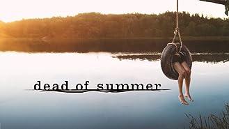 Dead of Summer Season 1