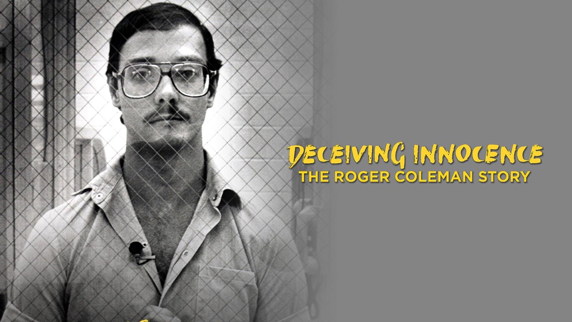 Deceiving Innocence: Roger Coleman HD