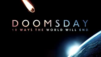 Doomsday: 10 Ways the World Will End Season 1