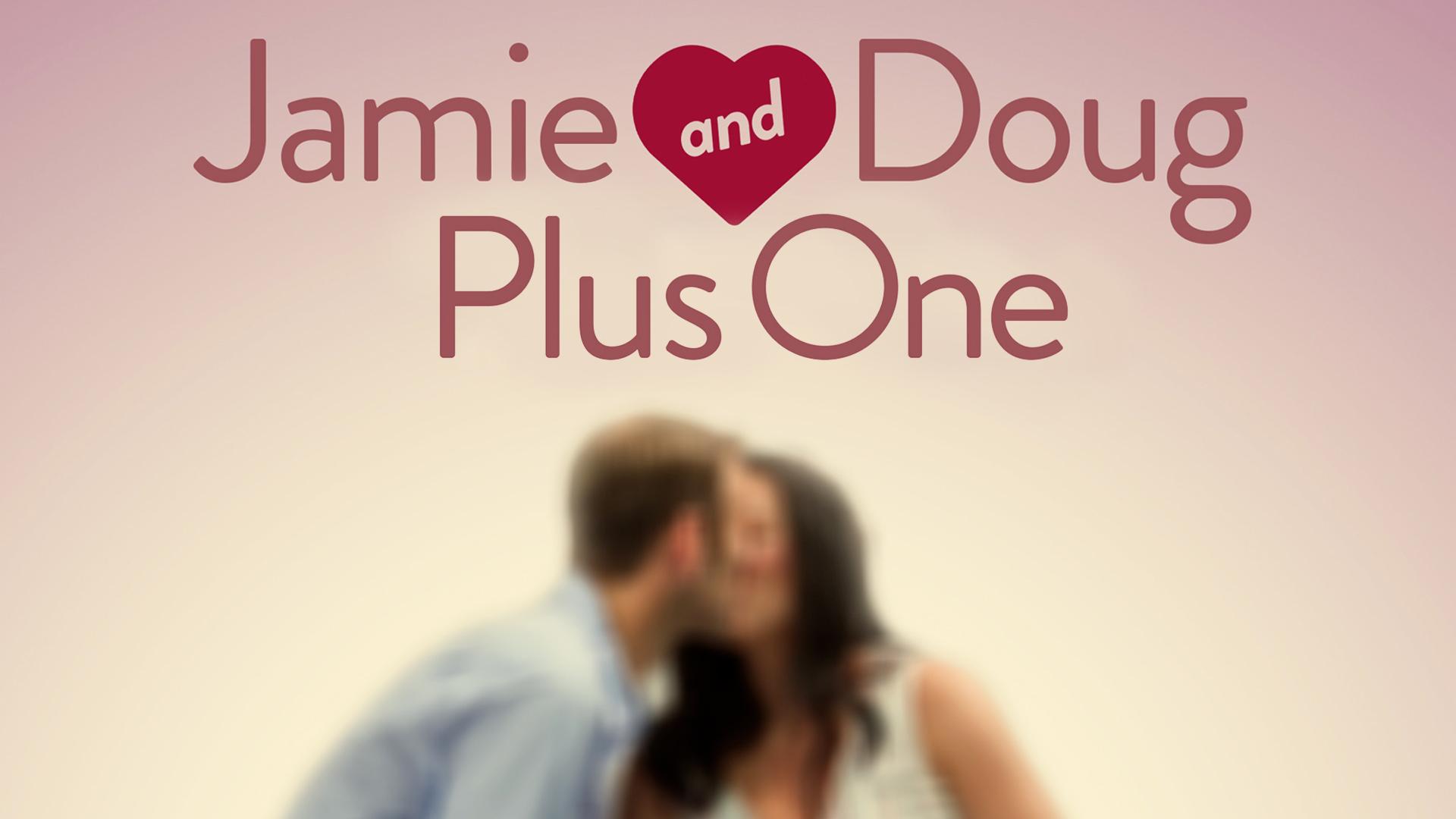 Jamie and Doug Plus One Season 1