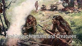 Prehistoric Humans and Creatures Season 1