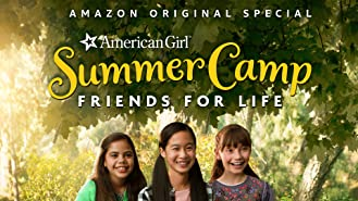 An American Girl Story: Summer Camp, Friends For Life (4K UHD)