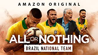 All or Nothing: Brazil National Team (4K UHD)