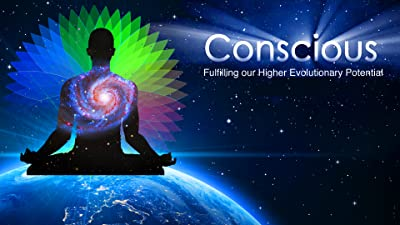 Conscious: Fullfilling our Higher Evolutionary Potential